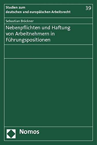 Nebenpflichten und Haftung von Arbeitnehmern in Führungspositionen: Sebastian Br�ckner