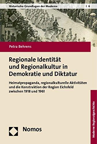 Regionale Identität und Regionalkultur in Demokratie und Diktatur: Petra Behrens