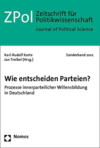 9783832977368: Wie Entscheiden Parteien?: Prozesse Innerparteilicher Willensbildung in Deutschland (German Edition)