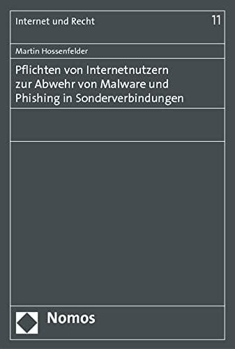 Pflichten von Internetnutzern zur Abwehr von Malware und Phishing in Sonderverbindungen: Martin ...