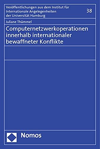 Computernetzwerkoperationen innerhalb internationaler bewaffneter Konflikte: Juliane Thümmel