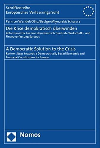 Die Krise demokratisch uberwinden. A Democratic Solution: Ingolf Pernice, Mattias