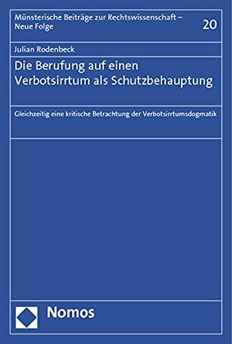 9783832979935: Die Berufung auf einen Verbotsirrtum als Schutzbehauptung: Gleichzeitig eine kritische Betrachtung der Verbotsirrtumsdogmatik