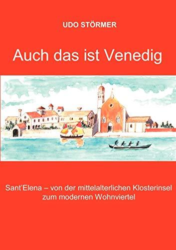9783833001321: Auch das ist Venedig: Sant'Elena - von der mittelalterlichen Klosterinsel zum modernen Wohnviertel