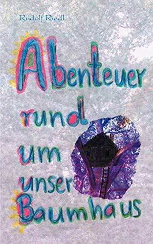 9783833002786: Abenteuer rund um unsere Baumhaus (German Edition)