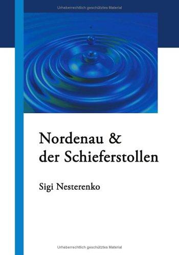 Nordenau & der Schieferstollen: Nesterenko, Sigi