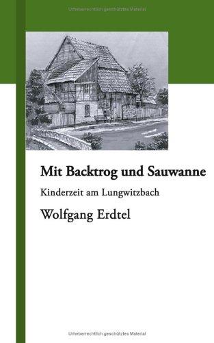 9783833005428: Mit Backtrog und Sauwanne.