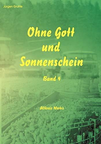 Ohne Gott Und Sonnenschein: Jürgen Gruhle