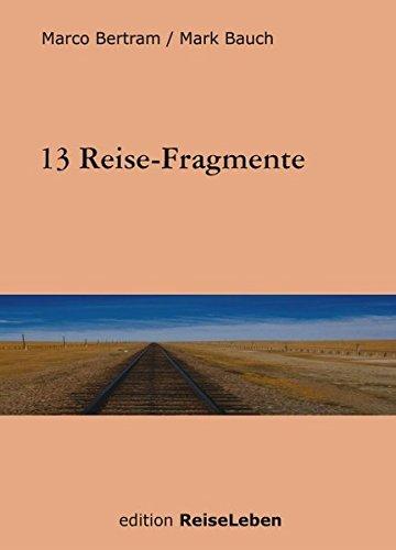 9783833006616: 13 Reise-Fragmente