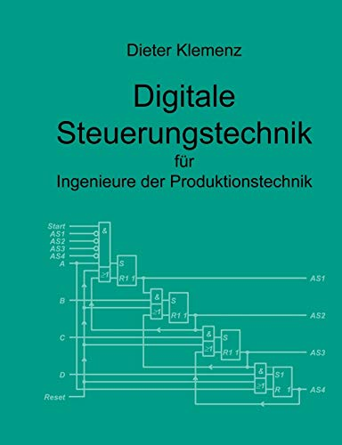 9783833006890: Digitale Steuerungstechnik Fur Ingenieure Der Produktionstechnik (German Edition)