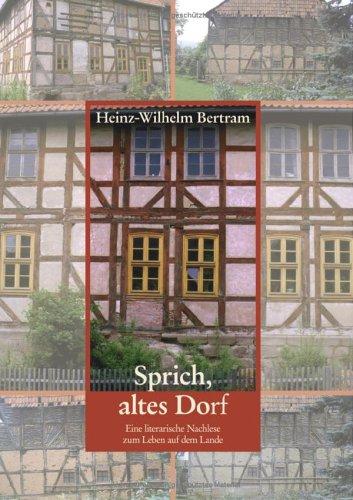9783833008375: Sprich, altes Dorf: Eine literarische Nachlese zum Leben auf dem Lande