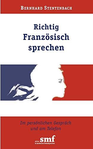 9783833010972: Richtig Französisch sprechen