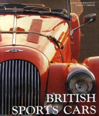 British Sports Cars. - Schlegelmilch, Rainer W. und Hartmut Lehbrink