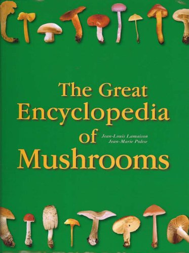 9783833112393: The Great Encyclopedia of Mushrooms