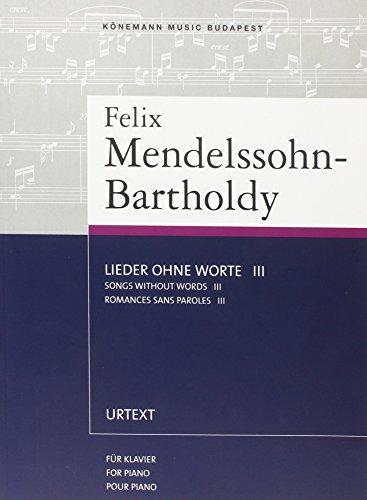 Lieder Ohne Worte III Songs Without Words: Felix Mendelssohn-Bartholdy
