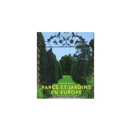 9783833113697: Parcs et Jardins en Europe : De l'Antiquité à nos jours