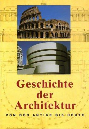 9783833114038: Geschichte der Architektur: Von der Antike bis Heute