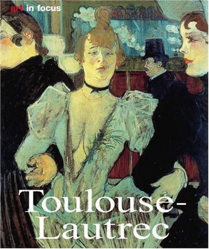 9783833114717: Toulouse Lautrec (Art in Focus)