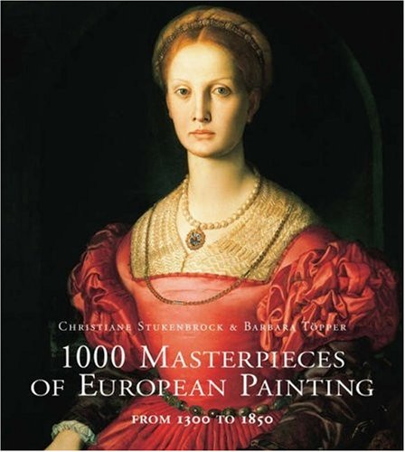 9783833114939: 1000 Masterpieces of European Painting: From 1300 to 1850