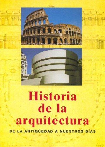 9783833116384: Historia de la arquitectura: desdela antiguedad hasta nuestros dias