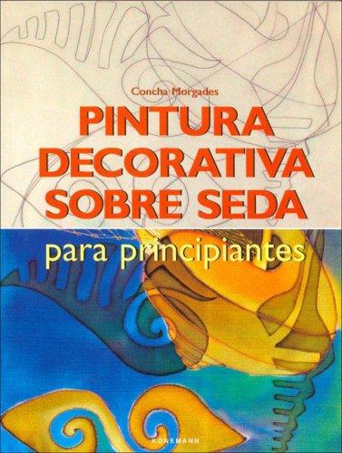 9783833117510: Pintura Decorativa Sobre Seda Para Principiantes
