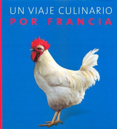 9783833117817: Un Viaje Culinario Por Francia (Spanish Edition)