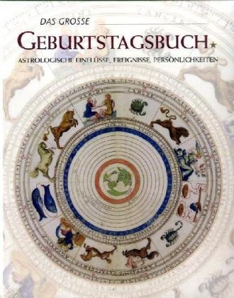 9783833119880: Das große Geburtstagsbuch. Astrologische Einflüsse, Ereignisse, Persönlichkeiten