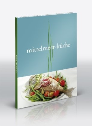 9783833123344: Mittelmeer-Küche