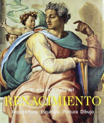 9783833134593: El Arte en la Italia del Renacimiento: Arquitectura, Escultura, Pintura, Dibujo