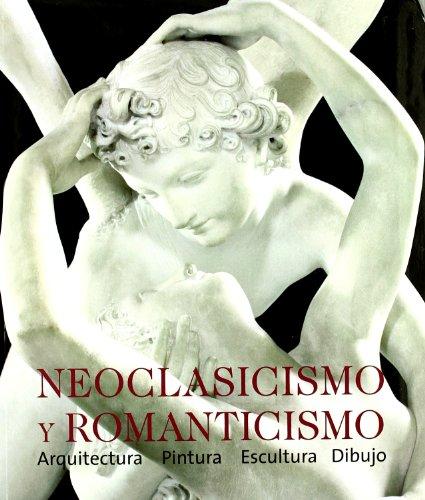 9783833135583: Neoclasicismo y Romanticismo: Arquitectura, Escultura, Pintura, Dibujo - 1750-1848