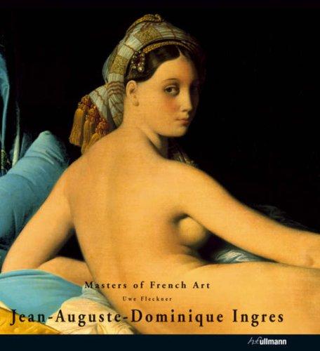 Jean-August-Dominique Ingres,1780-1867 (Masters of Art): Uwe Fleckner