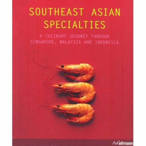 Southeast Asian Specialties: A Culinary Journey Through: unknown