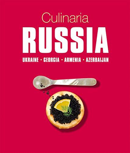 Culinaria Russia: Ukraine, Georgia, Armenia, Azerbaijan: Schmid, GregorM.