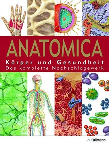 9783833142697: Anatomica: Körper und Gesundheit. Das komplette Nachschlagewerk