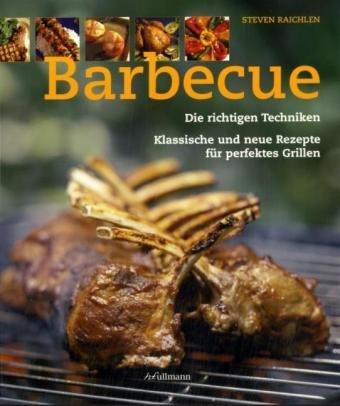 9783833143540: Barbecue: Die richtigen Techniken, klassische und neue Rezepte für perfektes Grillen