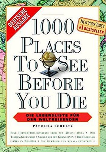 9783833143564: 1000 Places to see before you die: Die Lebensliste für den Weltreisenden