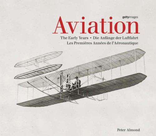 9783833145308: Aviation: The Early Years. Die Anfänger der Luftfahrt. Les Premières Années de l' Aéronautique