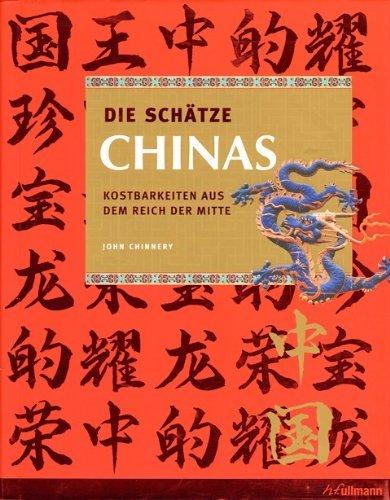 9783833146930: Die Sch�tze Chinas. Kostbarkeiten aus dem Reich der Mitte