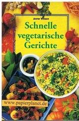 schnelle vegetarische gerichte von anne wilson - ZVAB