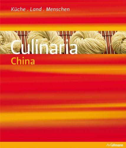 Culinaria China: Küche, Land, Menschen: Katrin Schlotter, Elke