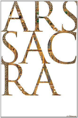 Ars Sacra: Christian Art and Architecture of the World from the Very Beginning Up Until Today: ...