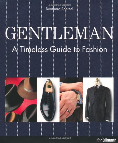9783833152702: Gentleman: A Timeless Guide to Fashion (Ullmann)