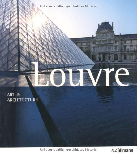 9783833152832: The Louvre: Art & Architecture