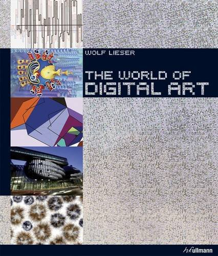 The World of Digital Art (Hardcover): Wolf Lieser