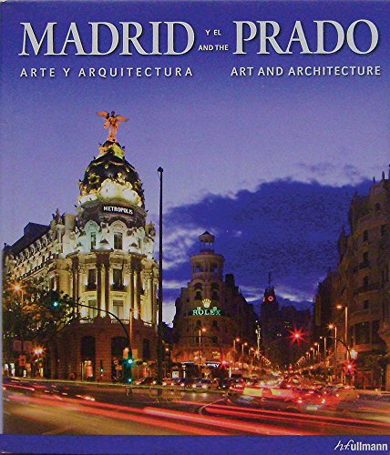 9783833154065: Madrid y el Prado / Madrid and the Prado: Arte y arquitectura / Art and Architecture (English and Spanish Edition)