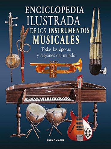 9783833155277: Enciclopedia ilustrada de los instrumentos musicales. Todas las epocas y regiones del mundo