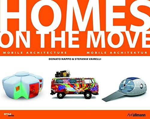 9783833156328: HOMES ON THE MOVE: Mobile Architecture (Style (H.F. Ullmann))