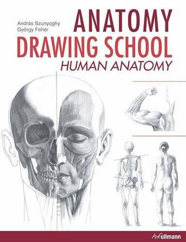Anatomy Drawing School: Human Anatomy: Andras Szunyoghy