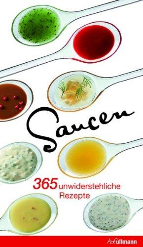 9783833157776: Saucen - 365 unwiderstehliche Rezepte