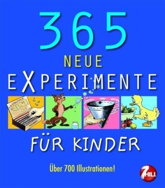 9783833157837: 365 neue Experimente: Für Kinder von 6-12 Jahren